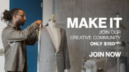 Make It - Join our creative community - only $150/mo